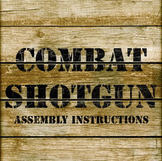 Combat Shotgun Assembly Instructions